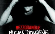 Mezzosangue - Musica Cicatrene